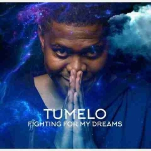 Tumelo - WAR (Fighting For My Dreams)